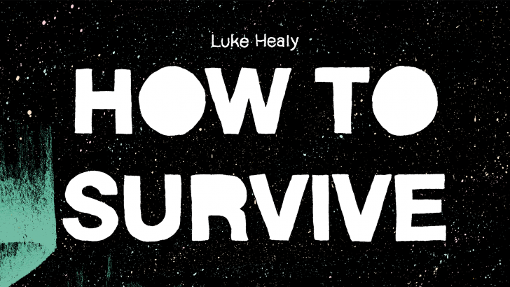 Luke Healy on How to Survive in the…Wild